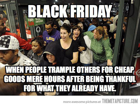 Click image for larger version  Name:funny-Black-Friday-shoppers.jpg Views:1597 Size:72.3 KB ID:15512